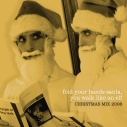 2006: Fold Your Hands Santa, You Walk Like an Elf