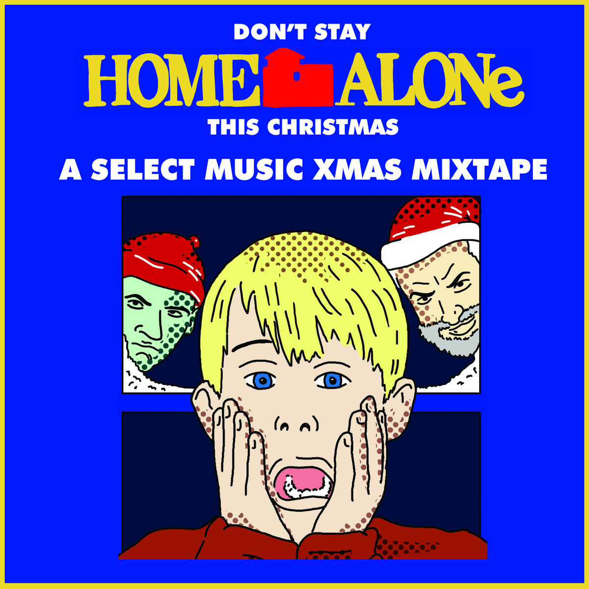 Don't Stay Home Alone This Christmas: A Select Music Xmas Mixtape