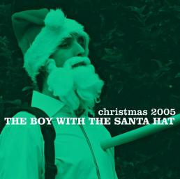 2005: The Boy with the Santa Hat