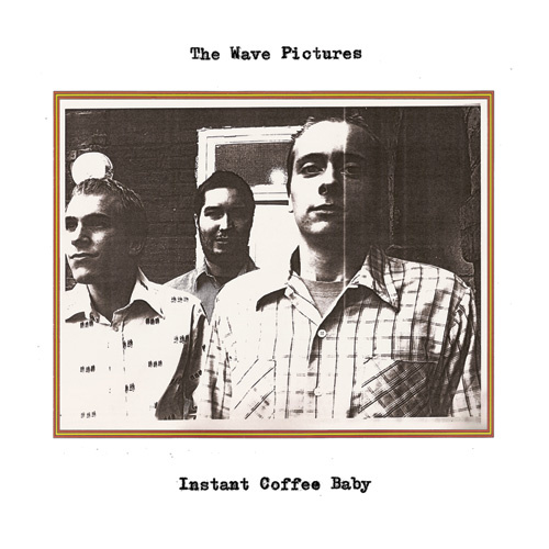 Wave Pictures - Instant Coffee Baby