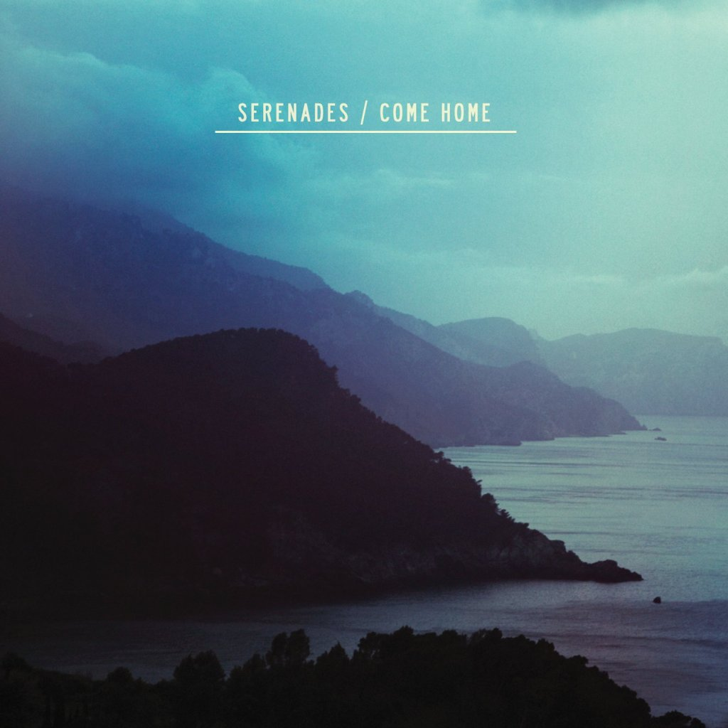 Serenades-Come-Home
