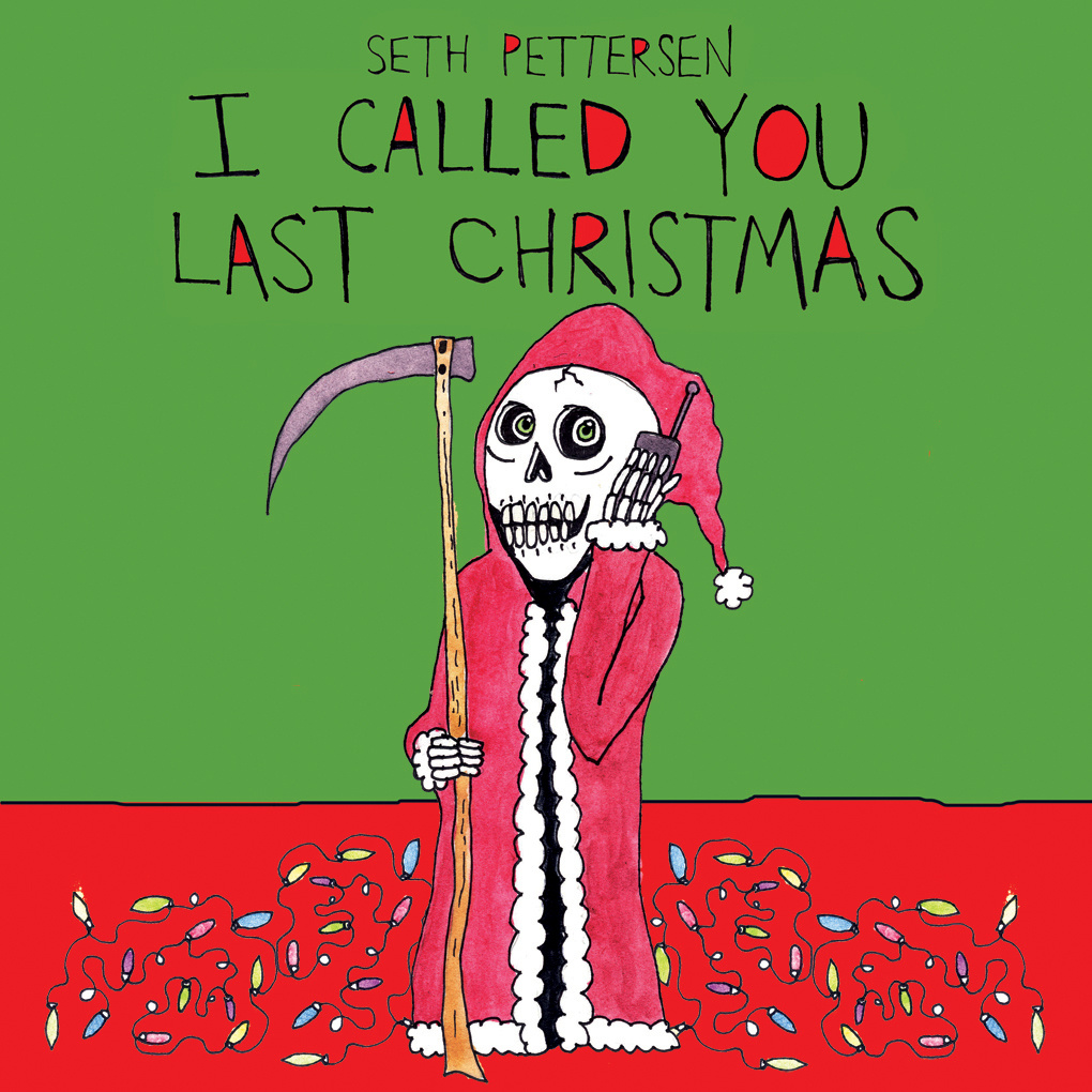 "Seth Pettersen ""I Called You Last Christmas"""
