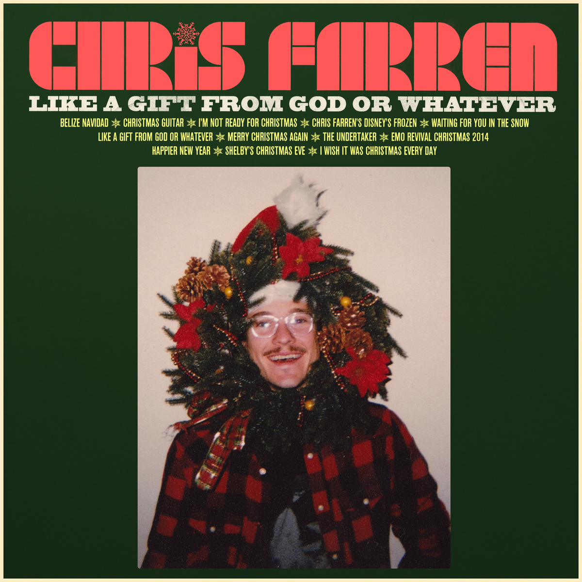 Chris Farren - Like A Gift From God or Whatever