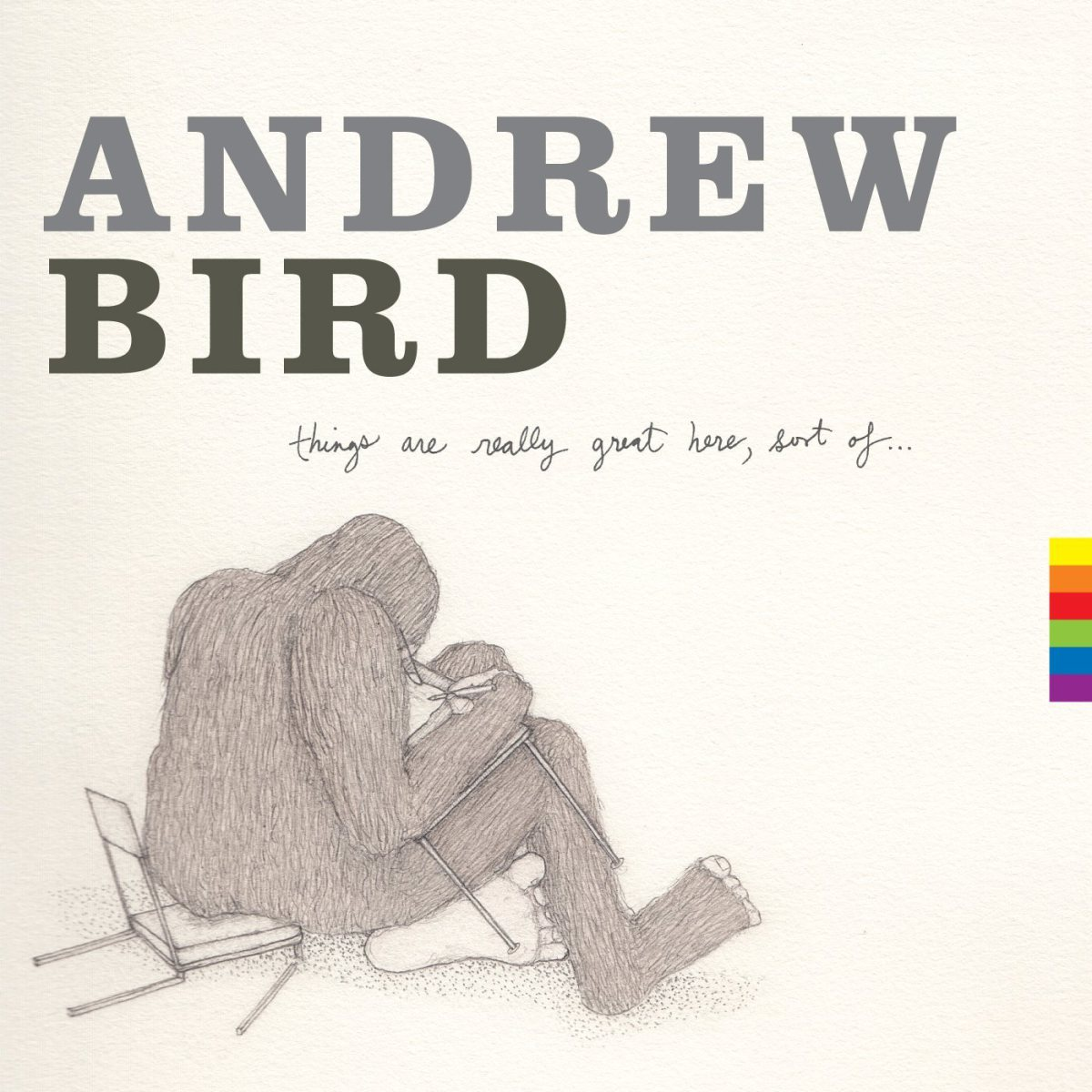 Andrew Bird - Things are Great Here... Sort of