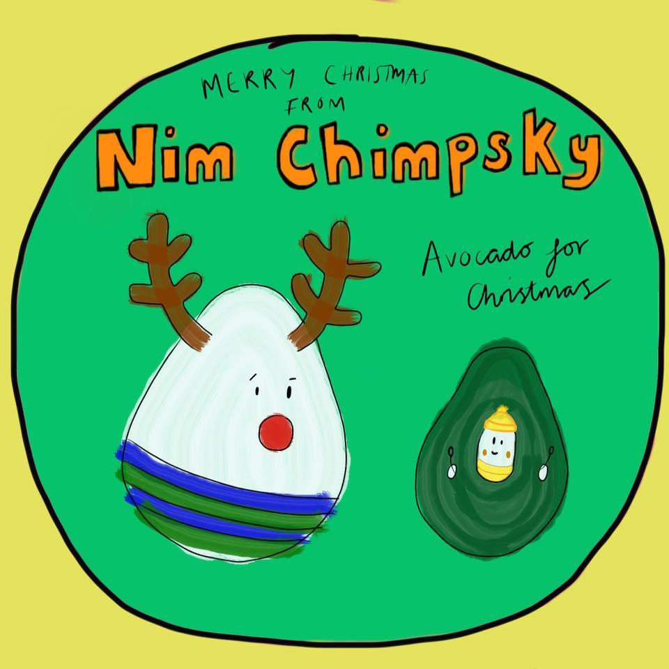 "Nim Chimpsky ""Avocado for Christmas"""