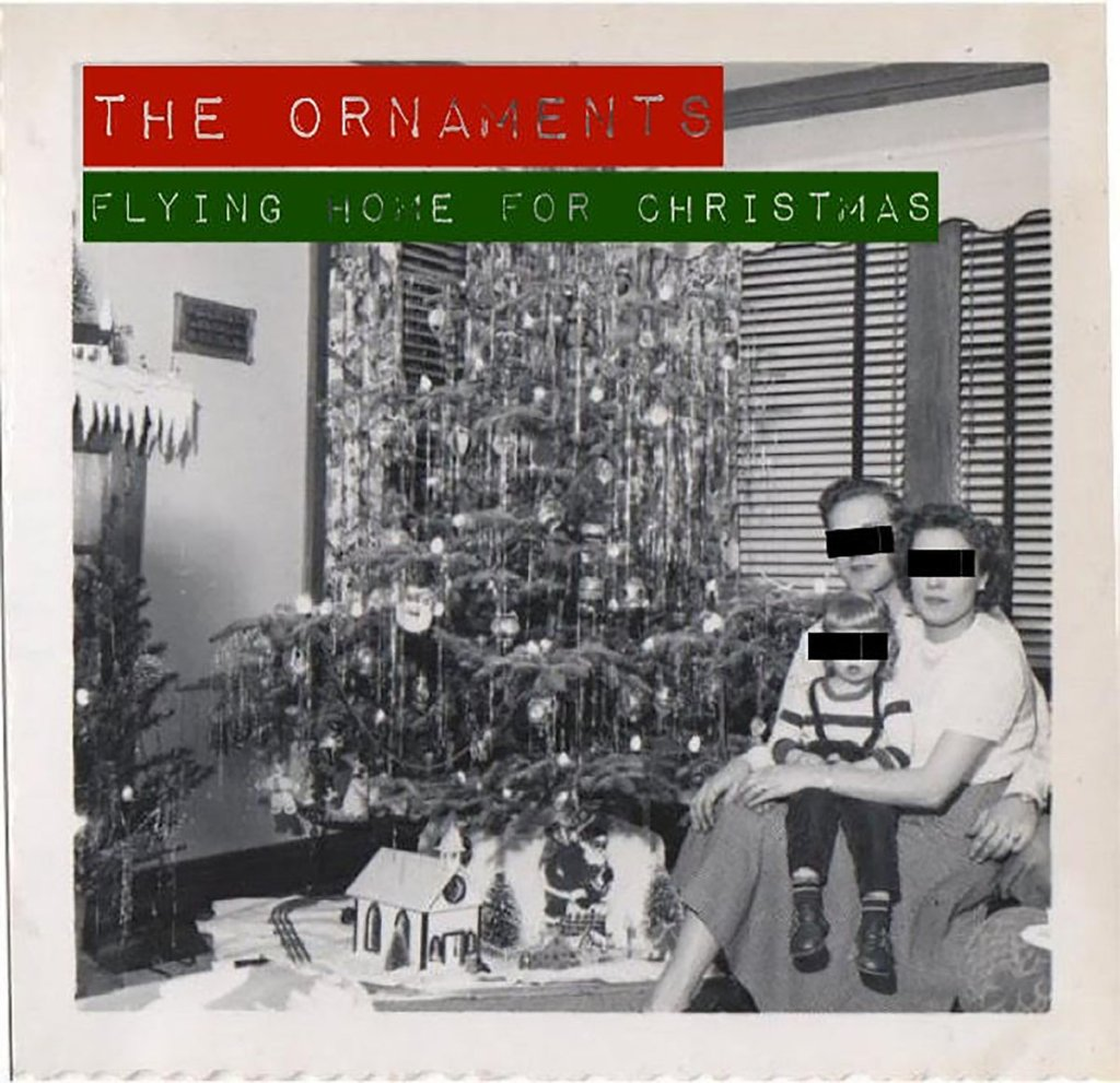 The Ornaments - Flying Home For Christmas