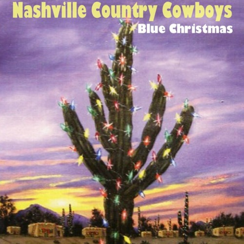 "Nashville Country Cowboys ""Blue Christmas"""