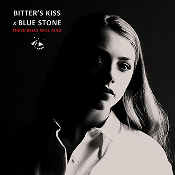 Bitter's Kiss & Blue Stone - These Bells Will Ring