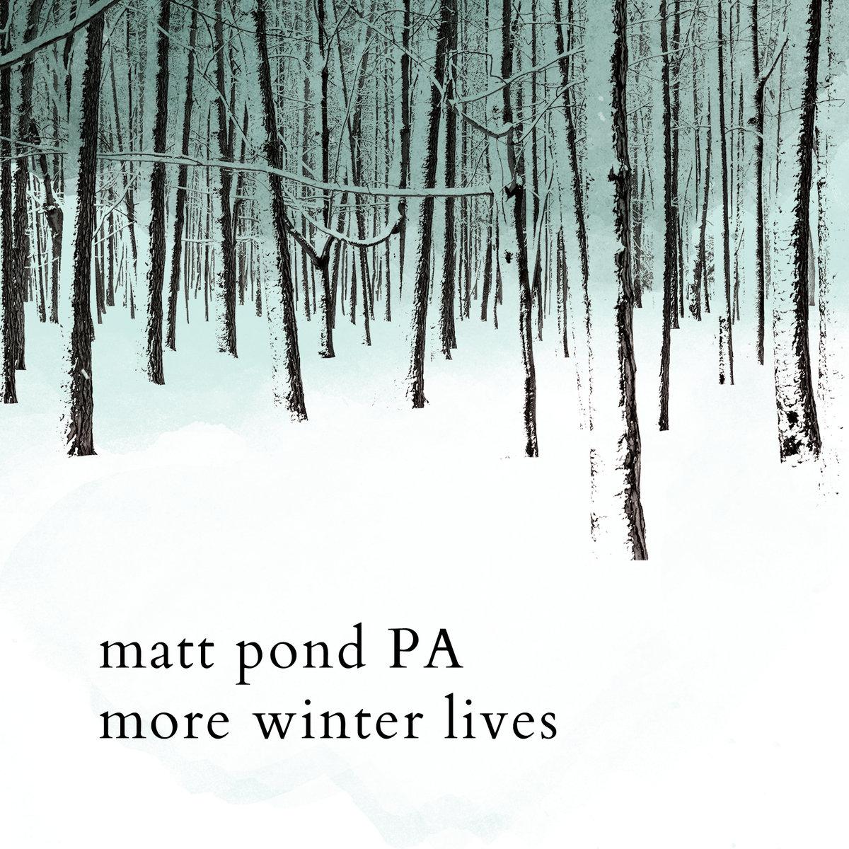 Matt Pond PA More Winter Lives
