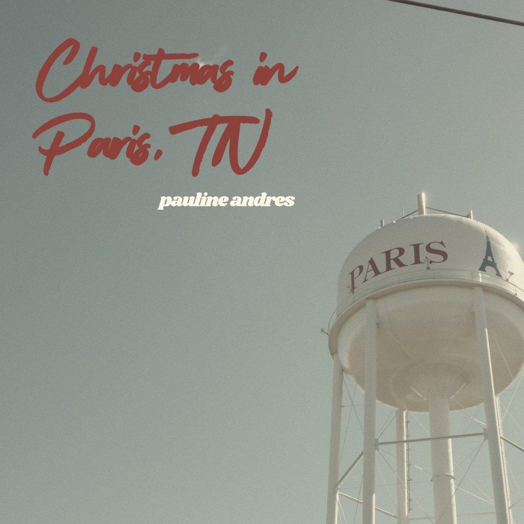 "Pauline Andrès ""Christmas in Paris, TN"""