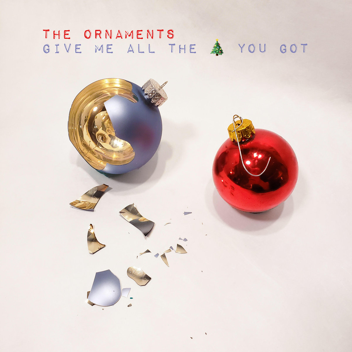 "The Ornaments ""Give Me All the Christmas You Got"""